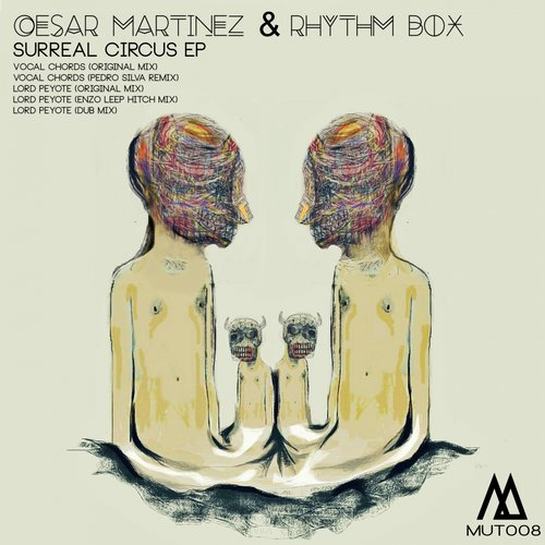 Cesar Martinez & Rhythm Box - Surreal Circus EP [MUT008]